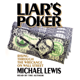 Liar's Poker: Rising Through the Wreckage on Wall Street audiobook