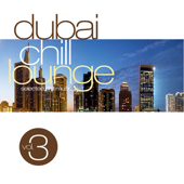 Dubai Chill Lounge, Vol. 3