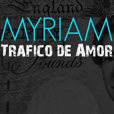 Tràfico de Amor - Single - Myriam