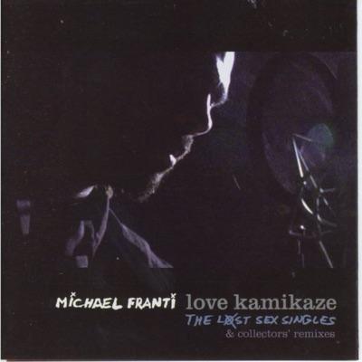 Love Kamikaze - The Lost Sex Singles & Collectors' Remixes - Michael Franti