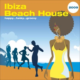 Ibiza beach house 2009 by various artists for Classic ibiza house tracks