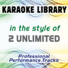 In the Style of 2 Unlimited (Karaoke - Professional Performance Tracks) - Karaoke Library