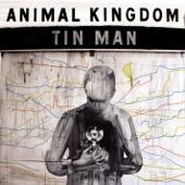 Animal Kingdom - Tin Man