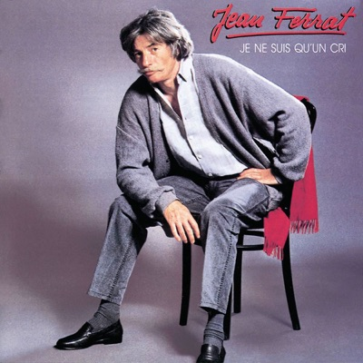 1985: Je Ne Suis Qu'un Cri - Jean Ferrat
