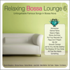 Relaxing Bossa Lounge 6 - Various Artists