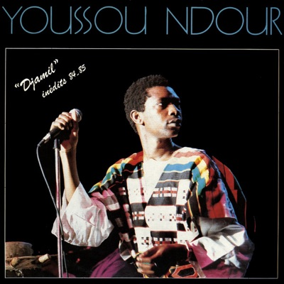 Djamil Inédits 84-85 - Youssou N'dour