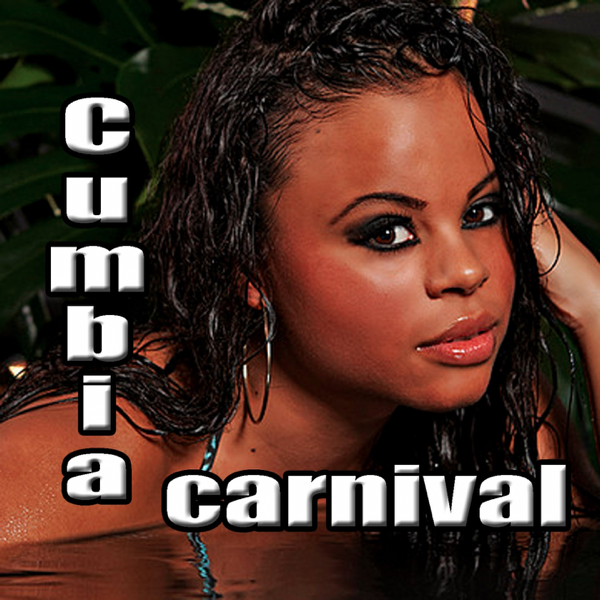 Cumbia Carnival by Various Artists