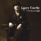 Larry Cordle - Pud Marcum's Hangin