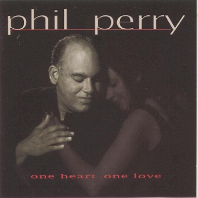One Heart One Love - Phil Perry