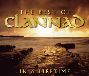 Clannad - The Best of Clannad: In a Lifetime (Remastered)