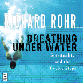 Breathing Under Water: Spirituality and the Twelve Steps (Unabridged) audiobook