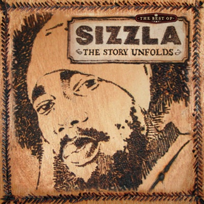 The Best of Sizzla - The Story Unfolds - Sizzla album