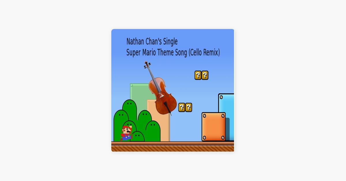Super Mario Theme Song (Cello Remix) - Single by Nathan Chan