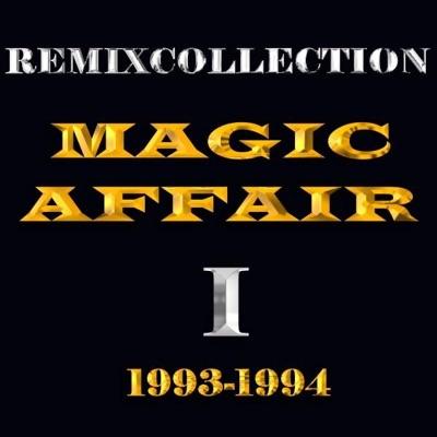 Magic Affair: Remixcollection I - 1993-1994 - Magic Affair