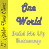 One World - Build Me Up - Buttercup (Short Version) artwork