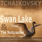 Tchaikovsky: The Best of Swan Lake and The Nutcracker