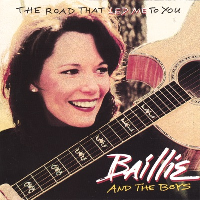 The Road That Led Me to You - Baillie & The Boys