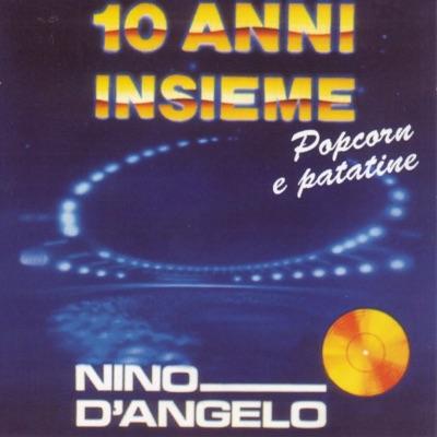 10 anni insieme - Nino D'Angelo