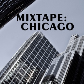 Mixtape chicago by various artists on apple music for Chicago house music songs