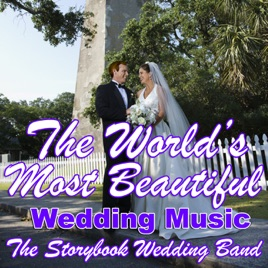 The Worlds Most Beautiful Wedding Music By The Storybook Wedding Band On Apple Music