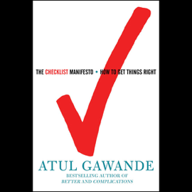 The Checklist Manifesto: How to Get Things Right (Unabridged) audiobook