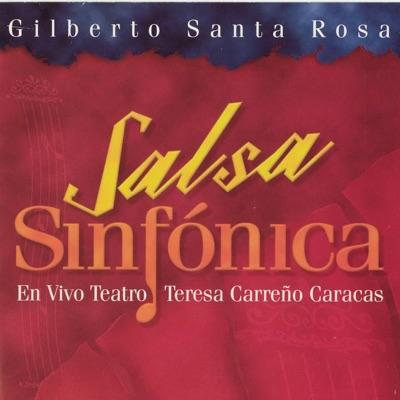 Salsa Sinfónica (Live) - Gilberto Santa Rosa