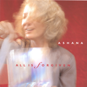All Is Forgiven-Ashana