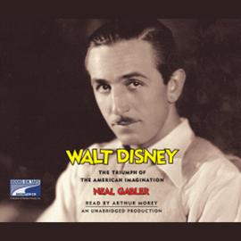 Walt Disney: The Triumph of the American Imagination (Unabridged) audiobook