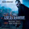 Joe Abercrombie - Before They Are Hanged: The First Law: Book Two (Unabridged) artwork