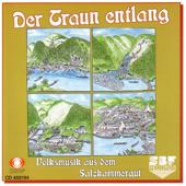 Der Traun entlang - Volksmusik aus dem Salzkammergut