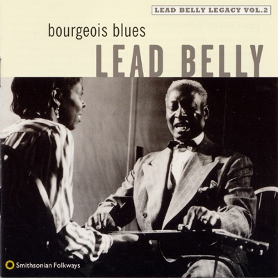 Bourgeois Blues: Lead Belly Legacy, Vol. 2 - Lead Belly