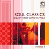 Soul Classics Vol. 1 - I can't stop loving you