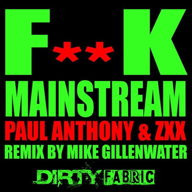 F k mainstream single by paul anthony zxx on itunes for Mainstream house music