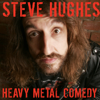 Steve Hughes - Steve Hughes: Heavy Metal Comedy: Live at The Comedy Store London (Unabridged) artwork