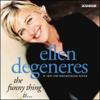 Ellen DeGeneres - The Funny Thing Is... (Unabridged) artwork