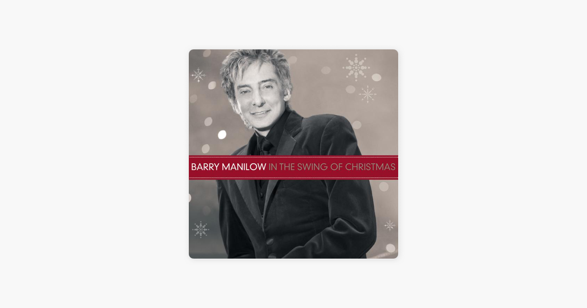 In the Swing of Christmas (Bonus Track Version) by Barry Manilow on ...