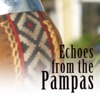 Echoes from the Pampas