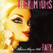 The Yum Yums - Too Good to Be True