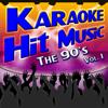 Karaoke Hit Music The 90's Vol. 1 - Instrumental Sing Alongs From The 1990's - Karaoke DJ