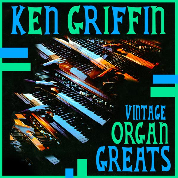 Vintage Organ Greats by Ken Griffin