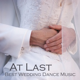 At Last - Best Wedding Dance Music by Wedding Music Experts on Apple ...