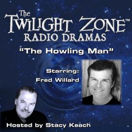 The Howling Man: The Twilight Zone Radio Dramas audiobook