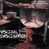 Visceral Evisceration