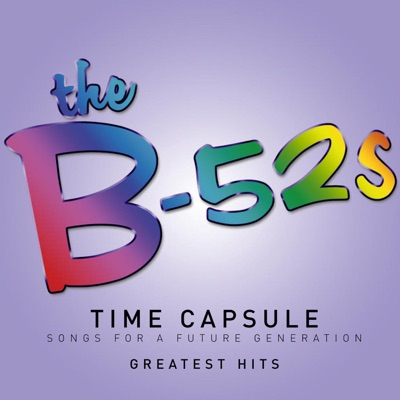 Time Capsule - Songs for a Future Generation - The B-52's