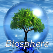 Biosphere: Nature Sounds & Music
