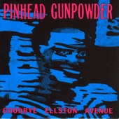 Pinhead Gunpowder - Once More Without Feeling