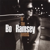 Bo Ramsey - In The Weeds