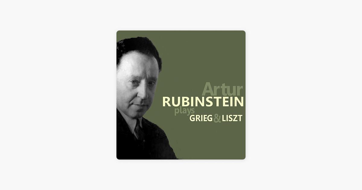 Artur Rubinstein plays Grieg and Liszt by Arthur Rubinstein