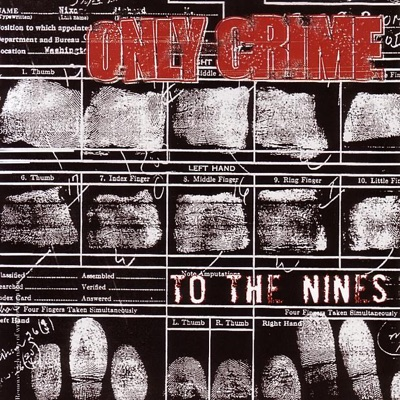 To the Nines - Only Crime