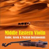 Middle Eastern Violin: Arabic, Greek & Turkish Instrumentals